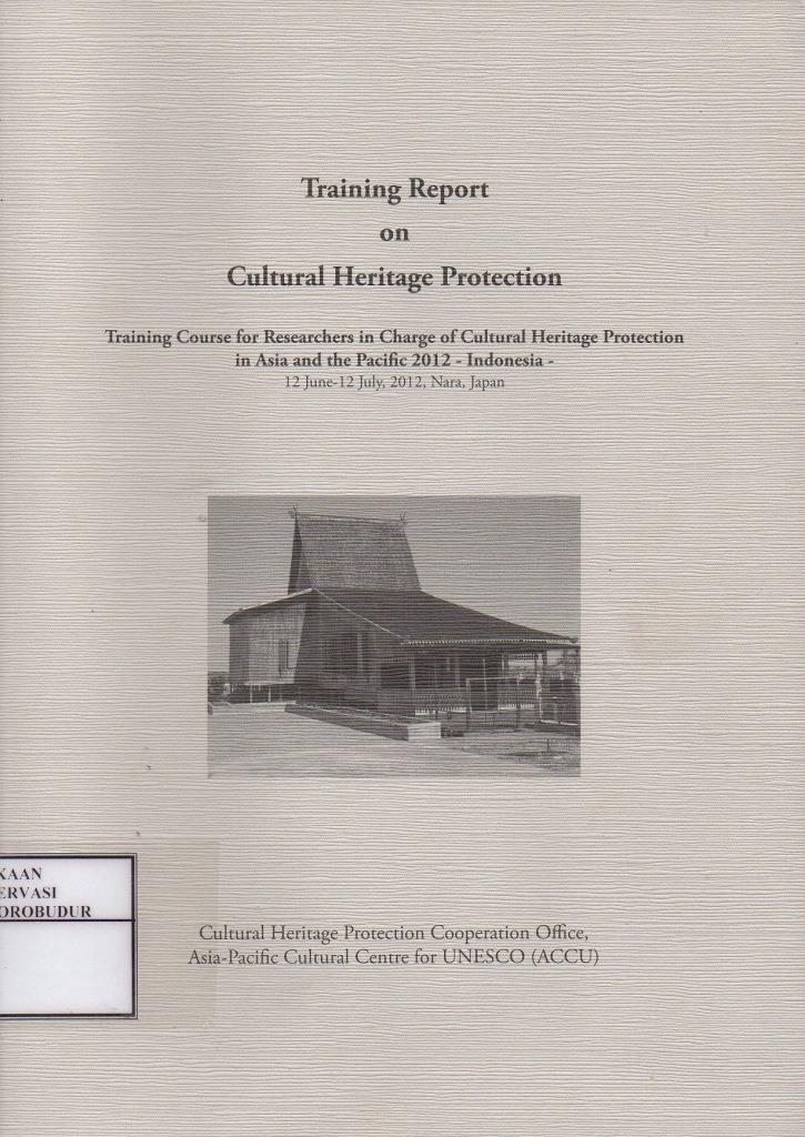 Training Report on Cultural Heritage Protection : Training course researches in charge of  cultural heritage protection in Asia and the pacific 2012 -  Indonesia
